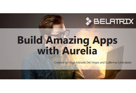 Build Amazing Apps with Aurelia