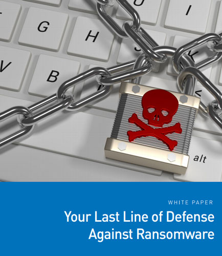 Your Last Line of Defense Against Ransomware