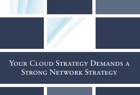 Your Cloud Strategy Demands a Strong Network Strategy