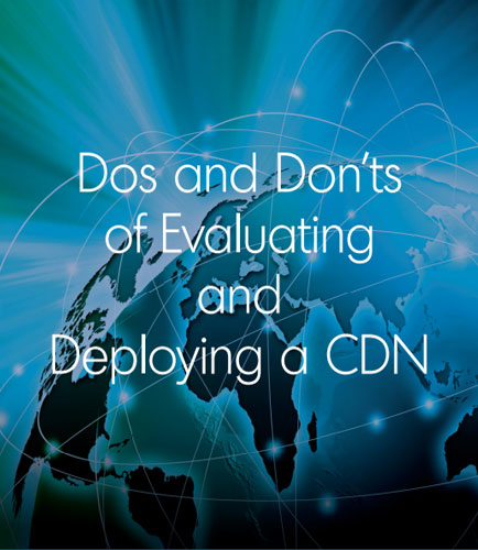 Dos and Don'ts of Evaluating and Deploying a CDN