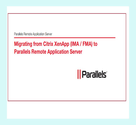Migrating from Citrix XenApp (IMA / FMA) to Parallels Remote Application Server