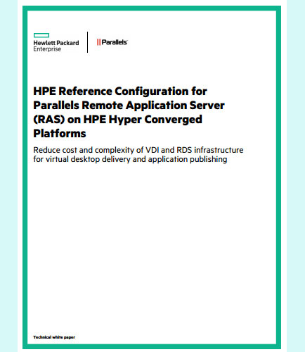 HPE Reference Configuration for Parallels Remote Application Server (RAS) on HPE Hyper Converged Platforms
