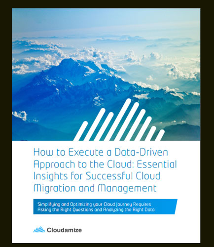 How to Execute a Data-Driven Approach to the Cloud: Essential Insights for Successful Cloud Migration and Management