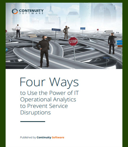 Four Ways to Use the Power of IT Operational Analytics to Prevent Service Disruptions