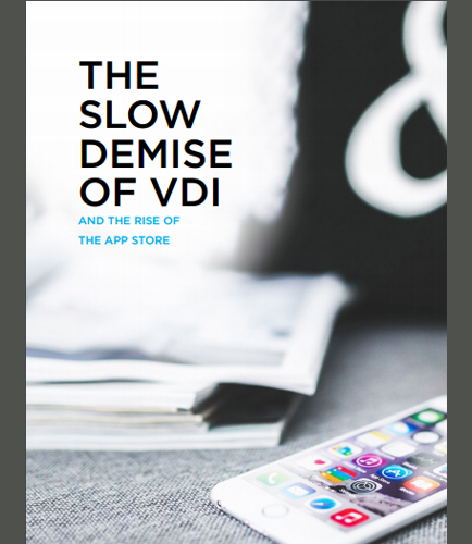 The Slow Demise of VDI and The Rise of The App Store