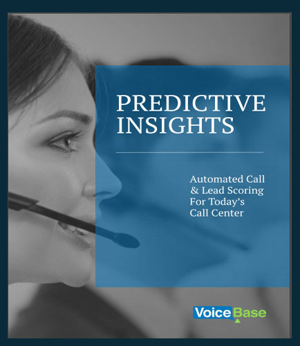 Predictive Insights:  Automated Call & Lead Scoring for Today's Call Center