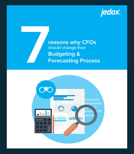 7 Reasons Why CFOs Should Change their Budgeting & Forecasting Process