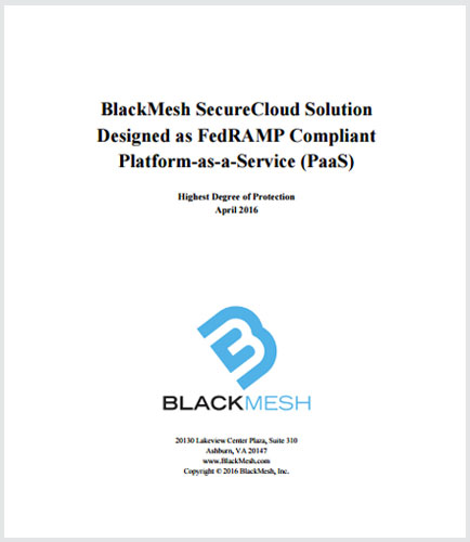 BlackMesh Secure Cloud Solution Designed as FedRAMP Compliant Platform-as-a-Service (PaaS)