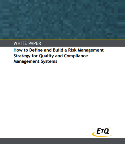How to Define and Build a Risk Management Strategy for Quality and Compliance Management Systems