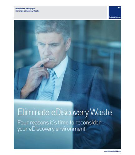 Eliminate eDiscovery Waste