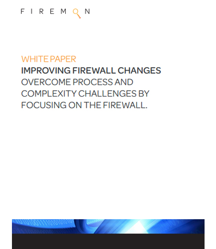 Improving Firewall Changes :Overcome Process And Complexity Challenges By  Focusing On The Firewall