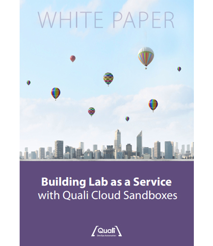 Building Lab as a Service with Quali Cloud Sandboxes