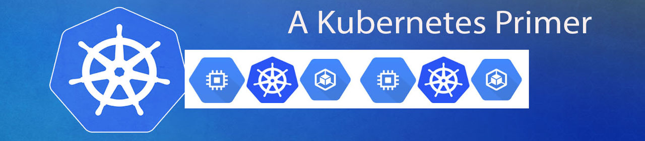 A Primer on Kubernetes [White Paper]