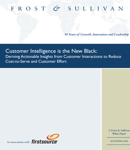 Customer Intelligence is the New Black: Deriving Actionable Insights from Customer Interactions to Reduce Cost-to-Serve and Customer Effort