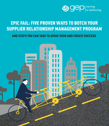Epic Fail: Five Proven Ways to Botch Your Supplier Relationship Management Program And Steps You Can Take to Avoid Them and Create Success