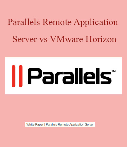 Parallels Remote Application Server vs VMware Horizon