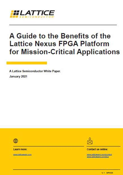 A Guide to the Benefits of the Lattice Nexus FPGA Platform for Mission-Critical Applications