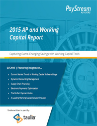 2015 AP and Working Capital Report: Capturing Game-Changing Savings with Working Capital Tools