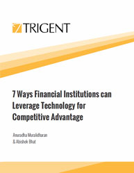 7 Ways Financial Institutions can Leverage Technology for Competitive Advantage