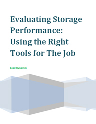 Evaluating Storage Performance: Using the Right Tools for the Job