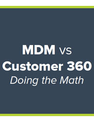 MDM vs Customer 360 Doing the Math