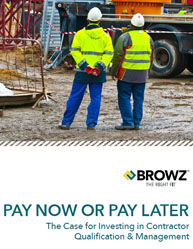 Pay Now or Pay Later:The Case for Investing in Contractor Qualification & Management