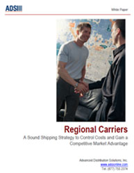 Regional Carriers:A Sound Shipping Strategy to Control Transportation Costs