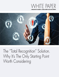 "The ""Total Recognition"" Solution: Why It's The Only Starting Point Worth Considering"