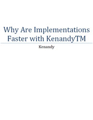 Why Are Implementations Faster with KenandyTM?