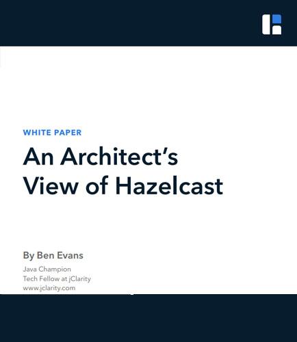 An Architect's View of Hazelcast