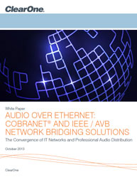 Audio Over Ethernet: Cobranet And IEEE / AVB Network Bridging Solutions