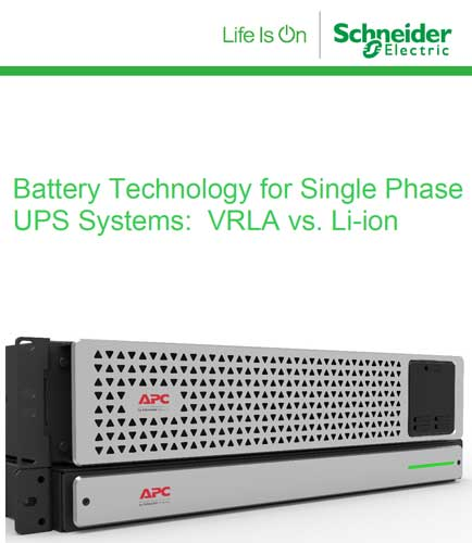 Battery Technology for Single Phase UPS Systems: VRLA vs. Li-ion