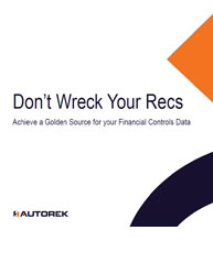 Don't Wreck your Recs: Achieve a Golden Source for your Financial Controls Data