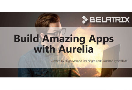 Build Amazing Apps with Aurelia