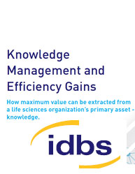 Knowledge Management and Efficiency Gains: How maximum value can be extracted from a life sciences organization's primary asset - knowledge.