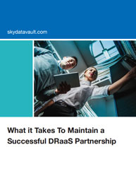What it Takes To Maintain a Successful DRaaS Partnership